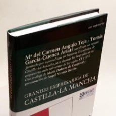 Libros de segunda mano: GRANDES EMPRESARIOS DE CASTILLA-LA MANCHA - Mª DEL CARMEN ANGULO TEJA, TOMÁS GARCÍA-CUENCA ARIATI. Lote 151912378