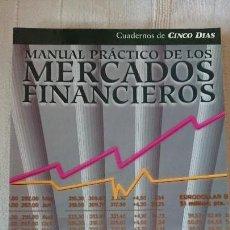 Libros de segunda mano: MANUAL PRÁCTICO DE LOS MERCADOS FINANCIEROS. Lote 151896046
