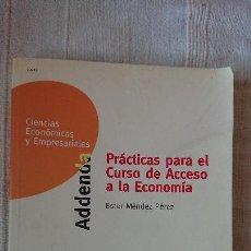 Libros de segunda mano: PRACTICAS PARA EL CURSO DE ACCESO A LA ECONOMÍA - ESTER MÉNDEZ PÉREZ. Lote 151896354