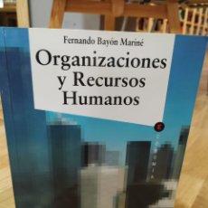 Libros de segunda mano: ORGANIZACIONES Y RECURSOS HUMANOS. ECONOMÍA DE LA EMPRESA. FERNANDO BAYÓN MARINÉ.. Lote 151959580