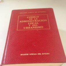 Libros de segunda mano: CODIGO DE LAS ADMINISTRACION LOCAL Y DEL URBANISMO. EDUARDO GARCIA DE ENTERRIA. BOLETIN OFICIAL. Lote 152048530