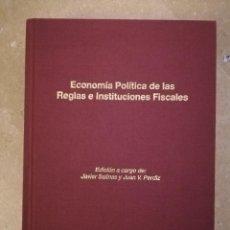 Libros de segunda mano: ECONOMÍA POLÍTICA DE LAS REGLAS E INSTITUCIONES FISCALES (CAJA ESPAÑA). Lote 152440758