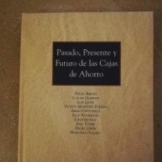 Libros de segunda mano: PASADO, PRESENTE Y FUTURO DE LAS CAJAS DE AHORRO (VV. AA.) ARANZADI. Lote 152440962