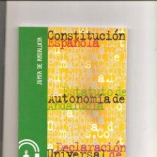 Libros de segunda mano: 3195. ESTATUTO AUTONOMIA ANDALUCIA. CONSTITUCION. DECLARACION UNIVERSAL DERECHOS. Lote 152459078