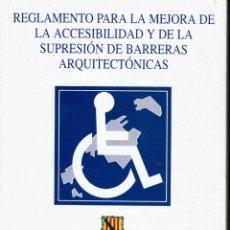 Libros de segunda mano: REGLAMENTO PARA LA MEJORA DE LA ACCESIBILIDAD Y DE LA SUPRESIÓN DE BARRERAS ARQUITECTÓNICAS.1994(AP). Lote 54213597