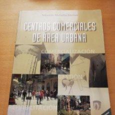Libros de segunda mano: CENTROS COMERCIALES DE ÁREA URBANA (SEBASTIÁN MOLINILLO JIMÉNEZ). Lote 152693114