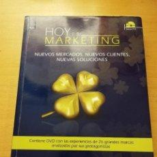 Libros de segunda mano: HOY ES MARKETING. NUEVOS MERCADOS, NUEVOS CLIENTES, NUEVAS SOLUCIONES (INCLUYE DVD). Lote 152695298