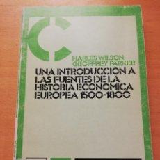 Libros de segunda mano: UNA INTRODUCCIÓN A LAS FUENTES DE LA HISTORIA ECONÓMICA EUROPEA 1500 - 1800. Lote 152696534