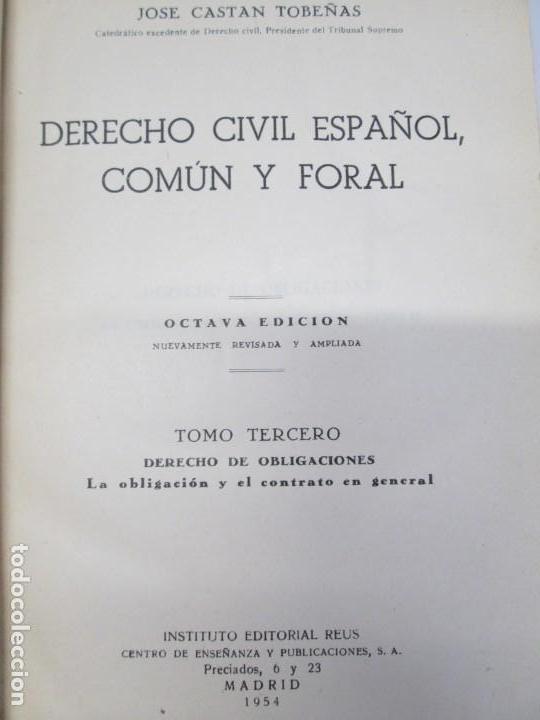 Libros de segunda mano: JOSE CASTAN TOBEÑAS. DERECHO CIVIL ESPAÑOL, COMUN Y FLORAL. 6 LIBROS. EDITORIAL REUS - Foto 54 - 153018666