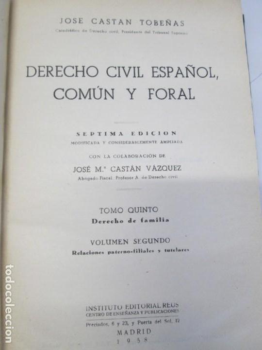 Libros de segunda mano: JOSE CASTAN TOBEÑAS. DERECHO CIVIL ESPAÑOL, COMUN Y FLORAL. 6 LIBROS. EDITORIAL REUS - Foto 68 - 153018666