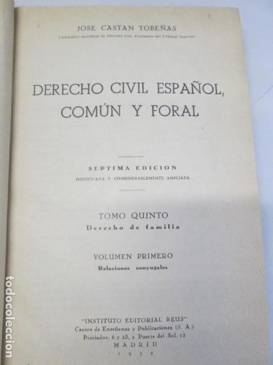 Libros de segunda mano: JOSE CASTAN TOBEÑAS. DERECHO CIVIL ESPAÑOL, COMUN Y FLORAL. 6 LIBROS. EDITORIAL REUS - Foto 75 - 153018666