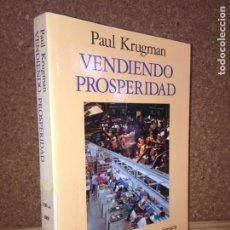 Libros de segunda mano: VENDIENDO PROSPERIDAD - PAUL KRUGMAN - ARIEL. Lote 153060142
