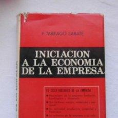 Libros de segunda mano: INICIACION A LA ECONOMIA DE LA EMPRESA. FRANCISCO TARRACO SABATE. DEBIBL. Lote 153090422