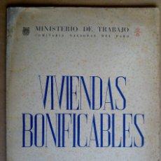 Libros de segunda mano: VIVIENDAS BONIFICABLES. MINISTERIO DE TRABAJO COMISARIA NACIONAL DEL PARO. AÑO 1956. VER FOTOS ADICI. Lote 153236330