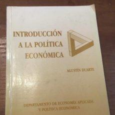 Libros de segunda mano: INTRODUCCIÓN A LA POLÍTICA ECONÓMICA. AGUSTÍN DUARTE. 1995 UNIV ALICANTE. SUBRAYADO Y ANOTADO.. Lote 153581094