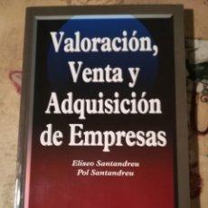 Libros de segunda mano: VALORACIÓN, VENTA Y ADQUISICIÓN DE EMPRESAS - ELISEO SANTANDREU / POL SANTANDREU. Lote 154000402