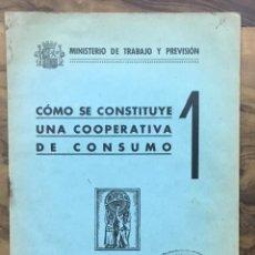 Libros de segunda mano: CÓMO SE CONSTRUYE UNA COOPERATIVA DE CONSUMO. 1. - [MINISTERIO DE TRABAJO Y PREVISIÓN.]. Lote 123268282