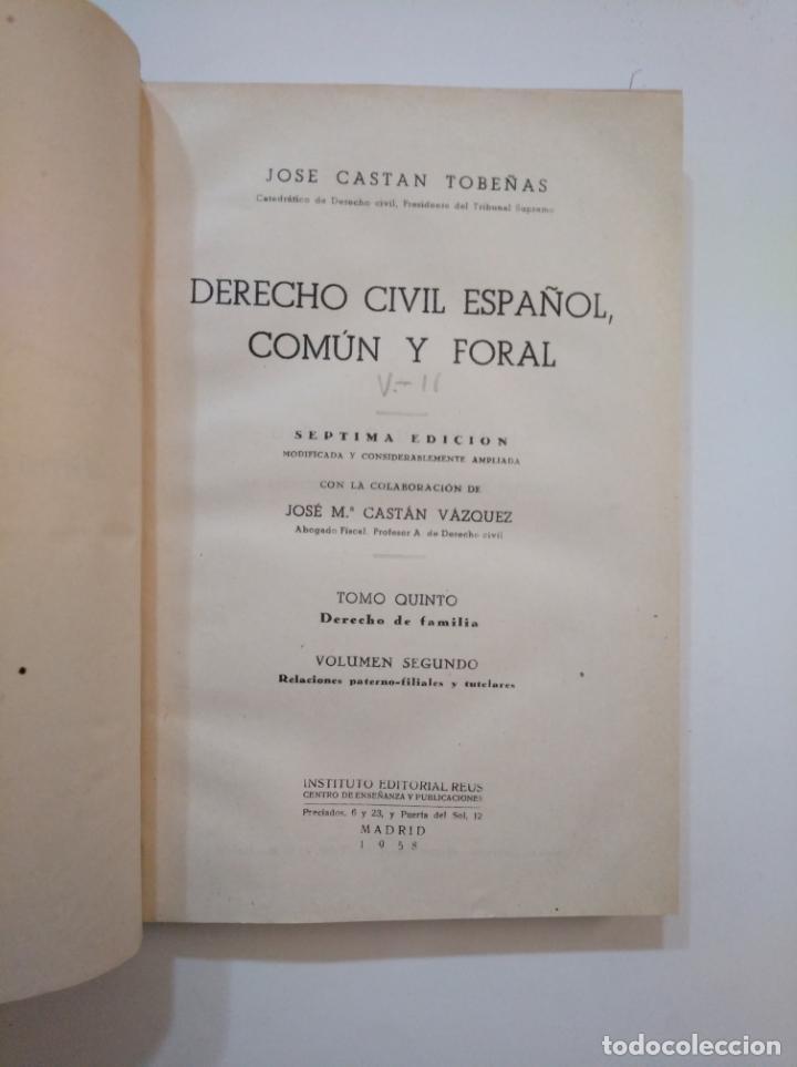 Libros de segunda mano: DERECHO CIVIL ESPAÑOL COMUN Y FORAL. JOSE CASTAN TOBEÑAS. TOMO QUINTO. VOLUMEN SEGUNDO 1958 TDK372 - Foto 2 - 154307086