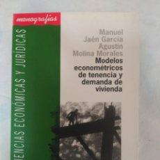 Libros de segunda mano: MODELOS ECONOMETRICOS DE TENENCIA Y DEMANDA DE VIVIENDA UNIVERSIDAD DE ALMERIA MONOGRAFIAS. Lote 154553470