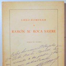 Libros de segunda mano: ROCA SASTRE, RAMÓN Mª - LIBRO-HOMENAJE A RAMÓN Mª ROCA SASTRE - MADRID - DEDICADO. Lote 154607396