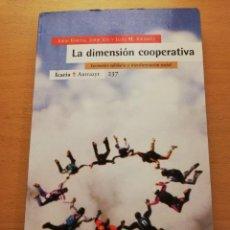 Libros de segunda mano: LA DIMENSIÓN COOPERATIVA. ECONOMÍA SOLIDARIA Y TRANSFORMACIÓN SOCIAL (VV. AA.). Lote 155024634