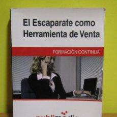 Libros de segunda mano: ESCAPARATISMO, EL ESCAPARATE COMO HERRAMIENTA DE VENTA Mª DEL CARMEN FRANCO RUIZ PUBLIMEDIA 2009. Lote 155309990