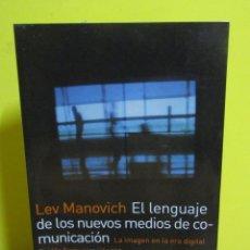 Libros de segunda mano: LEV MANOVICH EL LENGUAJE DE LOS NUEVOS MEDIOS DE COMUNICACION LA IMAGEN EN LA ERA DIGITAL AÑO 2011 . Lote 155310990