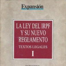Libros de segunda mano: LA LEY DEL IRPF Y SU NUEVO REGLAMENTO. TEXTOS LEGALES I. Lote 155587462