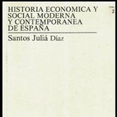 Libros de segunda mano: HISTORIA ECONOMICA Y SOCIAL MODERNA Y CONTEMPORANEA DE ESPAÑA. SANTOS JULIA DIAZ.. Lote 155600238