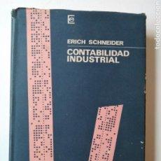 Libros de segunda mano: CONTABILIDAD INDUSTRIAL: FUNDAMENTOS Y PRINCIPALES PROBLEMAS / ERICH SCHNEIDER. Lote 155747626