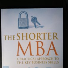 Libros de segunda mano: THE SHORTER MBA: A PRACTICAL APPROACH TO THE KEY BUSINESS SKILLS. BARRIE PEARSON; NEIL THOMAS. Lote 155750032
