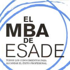 Libros de segunda mano: EL MBA DE ESADE. TODOS LOS CONOCIMIENTOS PARA ALCANZAR EL ÉXITO PROFESIONAL. Lote 155764253