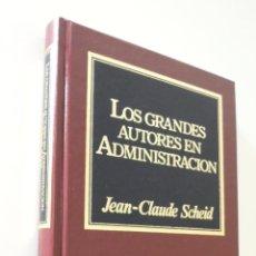 Libros de segunda mano: LOS GRANDES AUTORES EN ADMINISTRACIÓN - SCHEID, JEANCLAUDE. Lote 155769806