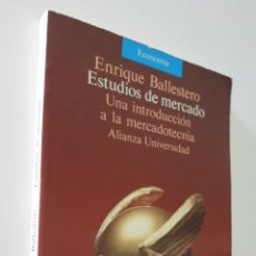 Libros de segunda mano: ESTUDIOS DE MERCADO: UNA INTRODUCCIÓN A LA MERCADOTECNIA - BALLESTERO, ENRIQUE. Lote 155769882
