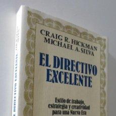 Libros de segunda mano: EL DIRECTIVO EXCELENTE: ESTILO DE TRABAJO, ESTRATEGIA Y CREATIVIDAD PARA UNA NUEVA ERA - HICKMAN, CR. Lote 155770973