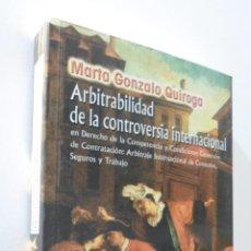 Libros de segunda mano: ARBITRABILIDAD DE LA CONTROVERSIA INTERNACIONAL - GONZALO QUIROGA, MARTA. Lote 155771597