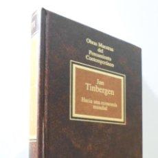 Libros de segunda mano: HACIA UNA ECONOMÍA MUNDIAL - TINBERGEN, JAN. Lote 155773342