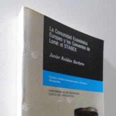 Libros de segunda mano: COMUNIDAD ECONÓMICA EUROPEA Y LOS CONVENIOS DE LOMÉ: EL STABEX - ROLDÁN BARBERO, JAVIER. Lote 155773914