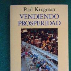 Libros de segunda mano: VENDIENDO PROSPERIDAD / PAUL KRUGMAN / 1ª EDICIÓN 1994. ARIEL. Lote 155786538