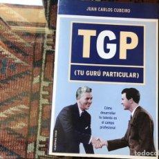 Libros de segunda mano: TGP. TU GURÚ PARTICULAR. JUAN CARLOS CUBEIRO. COMO NUEVO. Lote 155886040