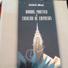 Libros de segunda mano: MANUAL PRACTICO DE CREACION DE EMPRESAS. CUADERNOS CINCO DIAS.. Lote 156495738