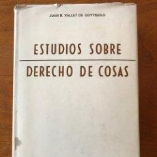 Libros de segunda mano: ESTUDIOS SOBRE DERECHO DE COSAS, JUAN B. VALLET DE GOYTISOLO. Lote 156526194