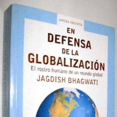 Libros de segunda mano: EN DEFENSA DE LA GLOBALIZACION - JAGDISH BHAGWATI. Lote 156528354