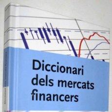 Libros de segunda mano: DICCIONARI DELS MERCATS FINANCERS - EN CATALAN. Lote 156536150