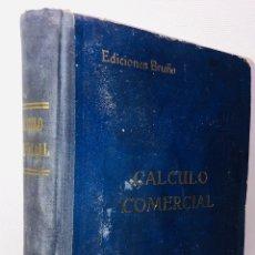 Libros de segunda mano: CALCULO COMERCIAL ·· ED. BRUÑO ··. Lote 156544190