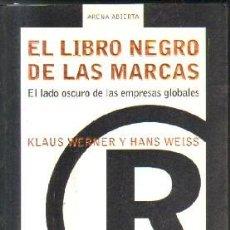 Libros de segunda mano: EL LIBRO NEGRO DE LAS MARCAS. A-ECON-192. Lote 156548582