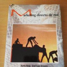 Libros de segunda mano: MARKETING DIRECTO DE RED (BARTO ROIG / JOSÉ LUIS BRIONES) . Lote 156850146