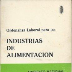 Libros de segunda mano: ORDENANZA LABORAL PARA LAS INDUSTRIAS DE ALIMENTACION. 1975. Lote 157849578