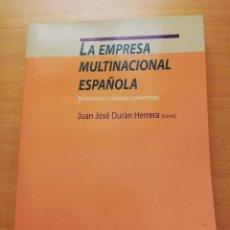 Libros de segunda mano: LA EMPRESA MULTINACIONAL ESPAÑOLA. ESTRATEGIAS Y VENTAJAS COMPETITIVAS (JUAN JOSÉ DURÁN HERRERA). Lote 158333282