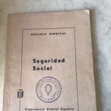 Libros de segunda mano: SEGURIDAD SOCIAL. ESCUELA SINDICAL. 1964. MÁLAGA. Lote 158388801